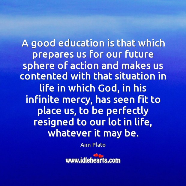 Image, A good education is that which prepares us for our future sphere
