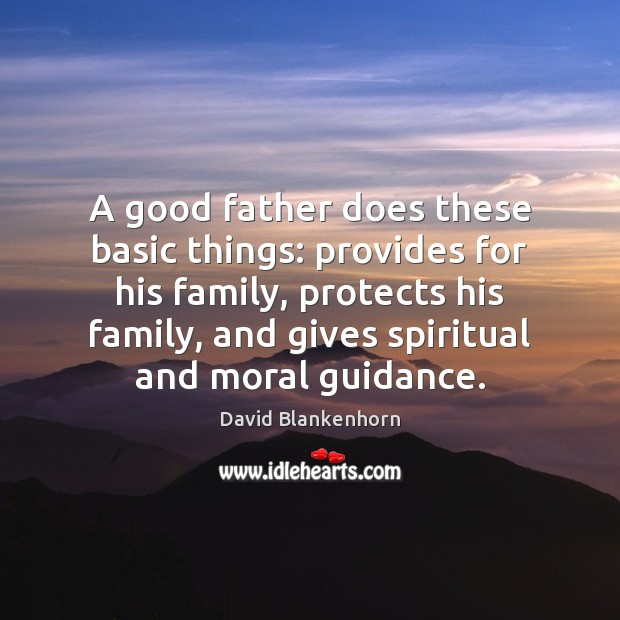 Image, A good father does these basic things: provides for his family, protects