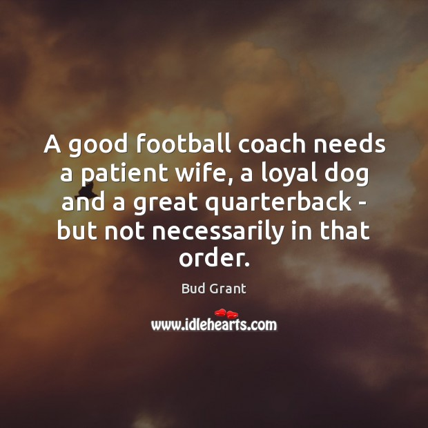 Image, A good football coach needs a patient wife, a loyal dog and