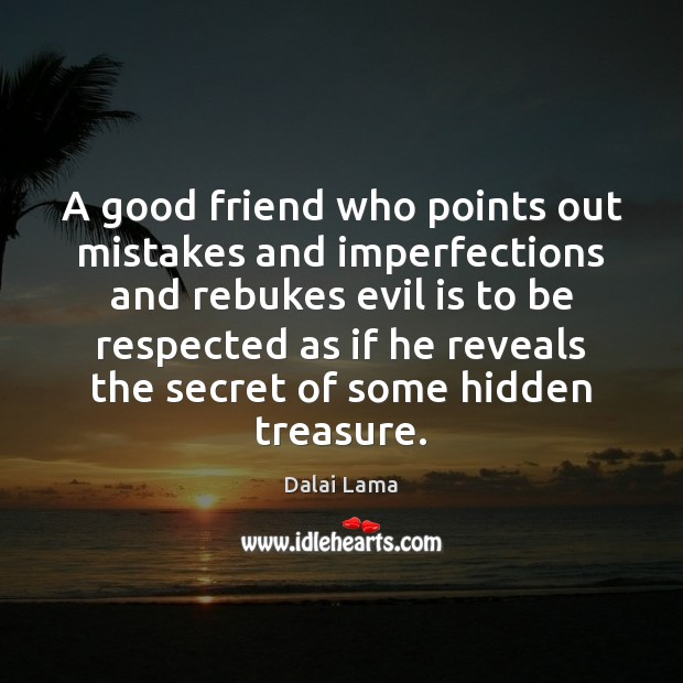 Image, A good friend who points out mistakes and imperfections and rebukes evil