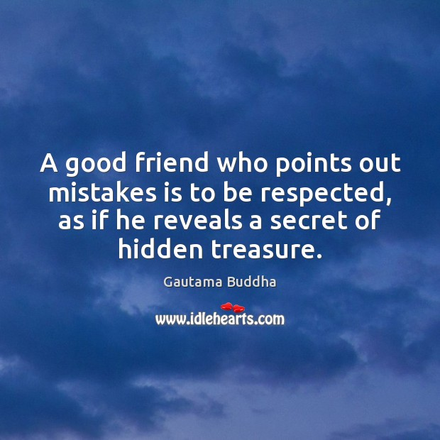 Image, A good friend who points out mistakes is to be respected, as
