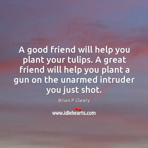 Image, A good friend will help you plant your tulips. A great friend