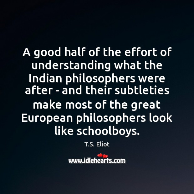 A good half of the effort of understanding what the Indian philosophers Image