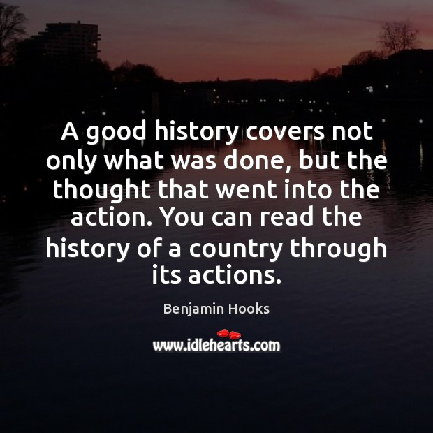 Image, A good history covers not only what was done, but the thought