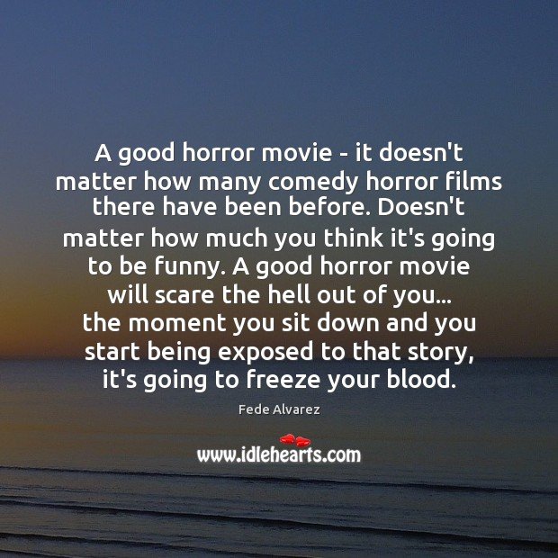 Image, A good horror movie – it doesn't matter how many comedy horror