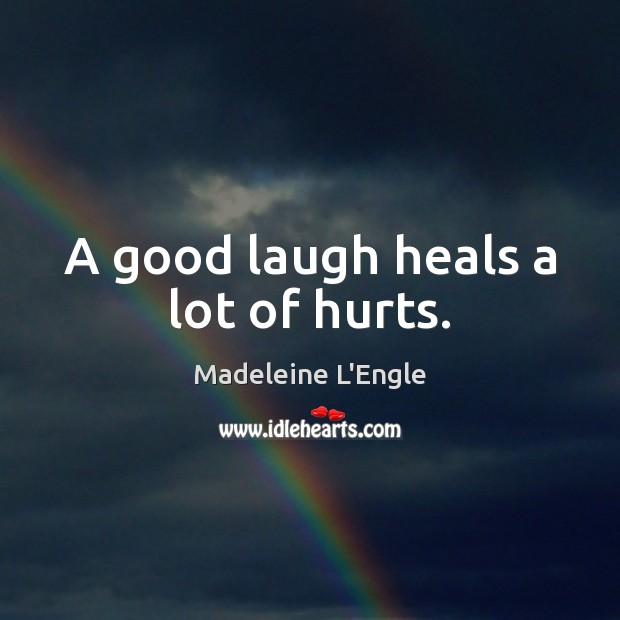 A good laugh heals a lot of hurts. Image