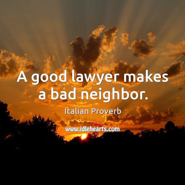 Image, A good lawyer makes a bad neighbor.