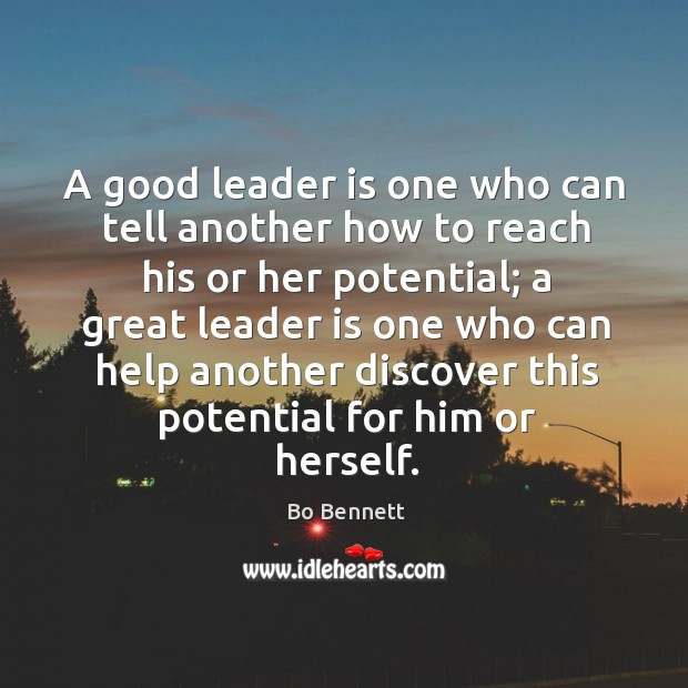 Image, A good leader is one who can tell another how to reach his or her potential