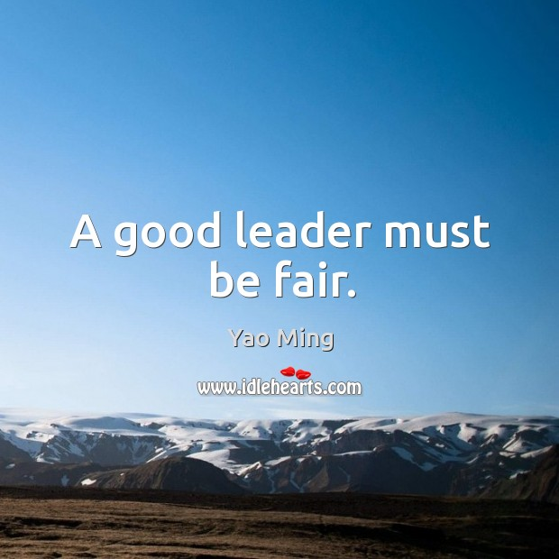 A good leader must be fair. Image