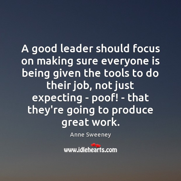 Image, A good leader should focus on making sure everyone is being given