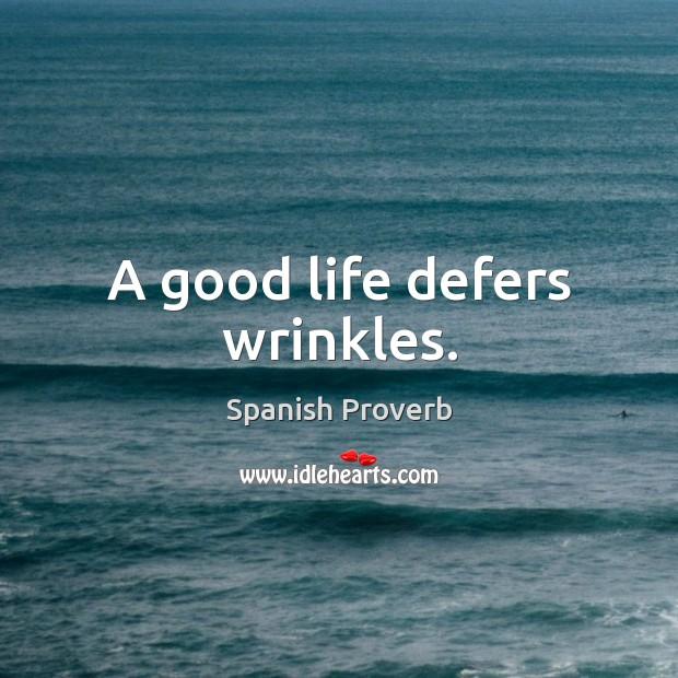 Image, A good life defers wrinkles.