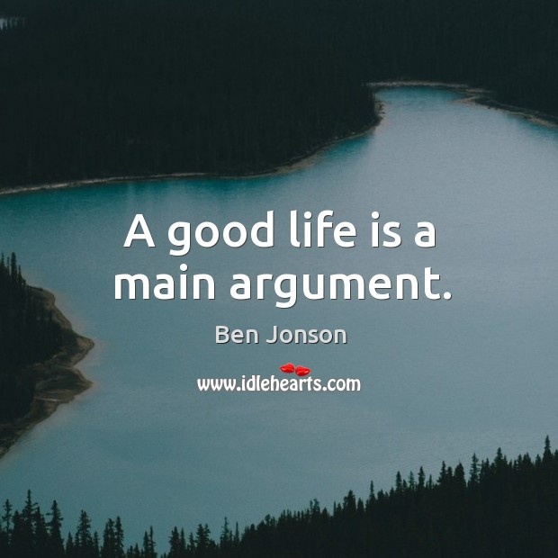 A good life is a main argument. Image