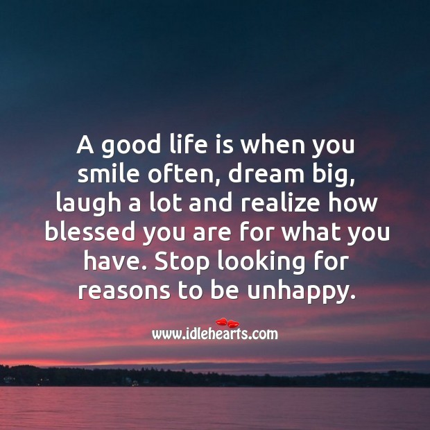 A good life is when you realize how blessed you are for what you have. Realize Quotes Image