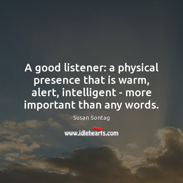 A good listener: a physical presence that is warm, alert, intelligent – Image