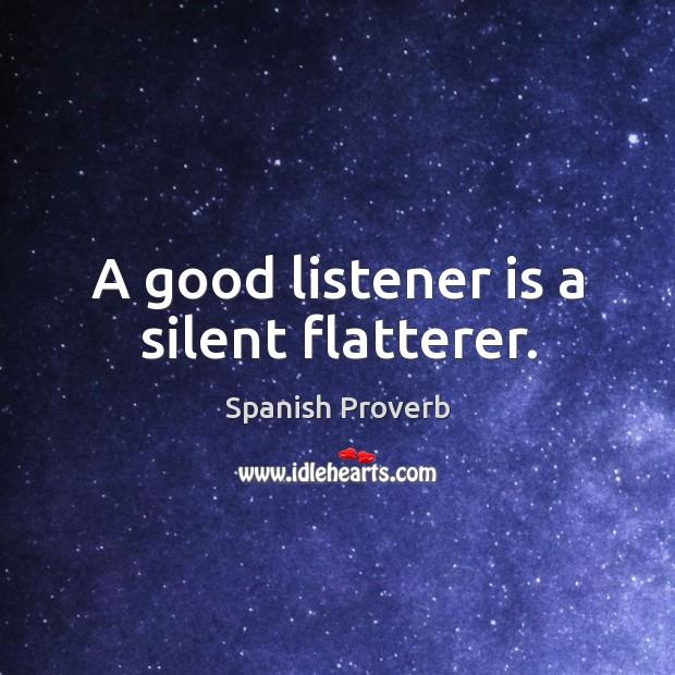 Image, A good listener is a silent flatterer.