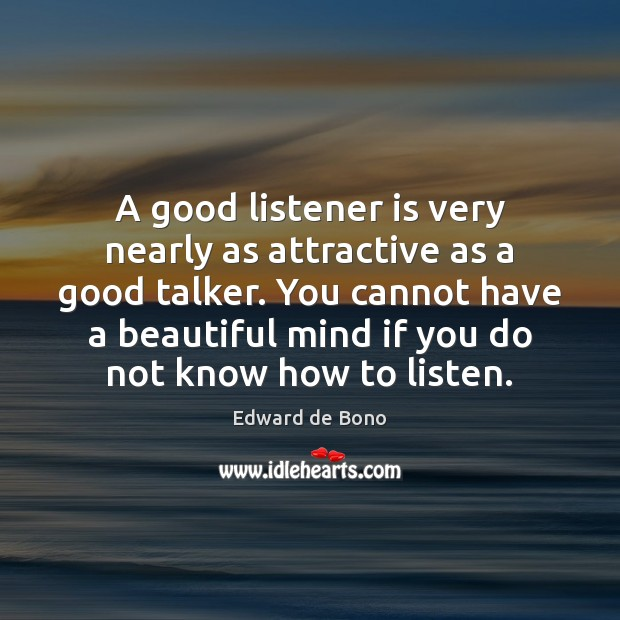 Image, A good listener is very nearly as attractive as a good talker.