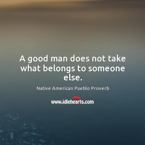 Native American Pueblo Proverbs
