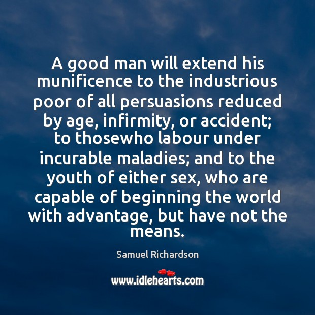 A good man will extend his munificence to the industrious poor of Image