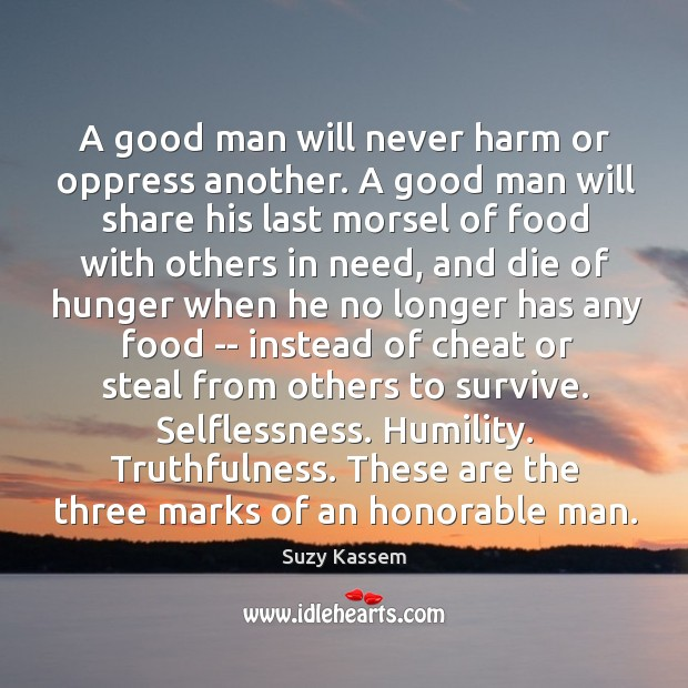 A good man will never harm or oppress another. A good man Image
