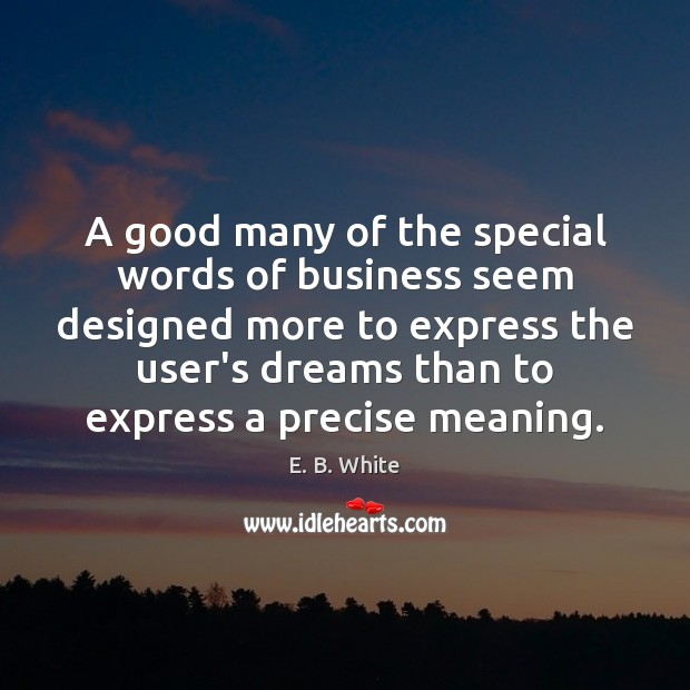 A good many of the special words of business seem designed more Image