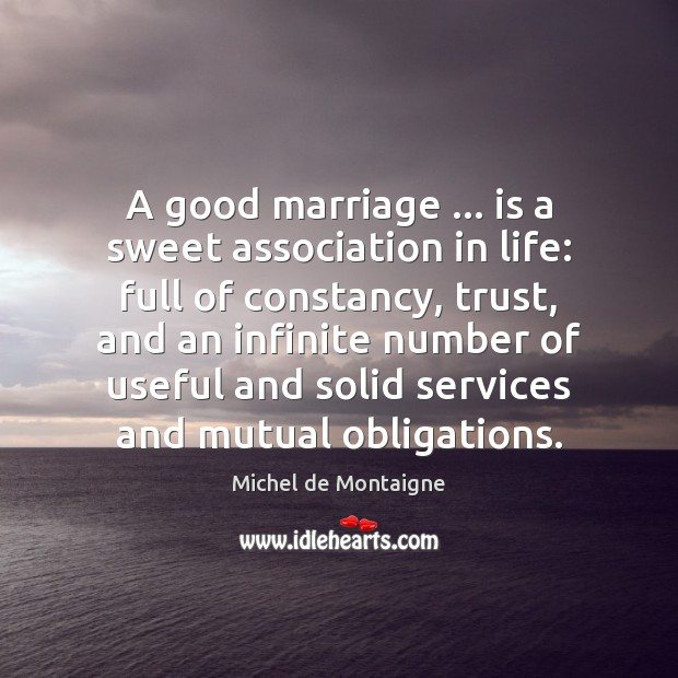 Image, A good marriage … is a sweet association in life: full of constancy,