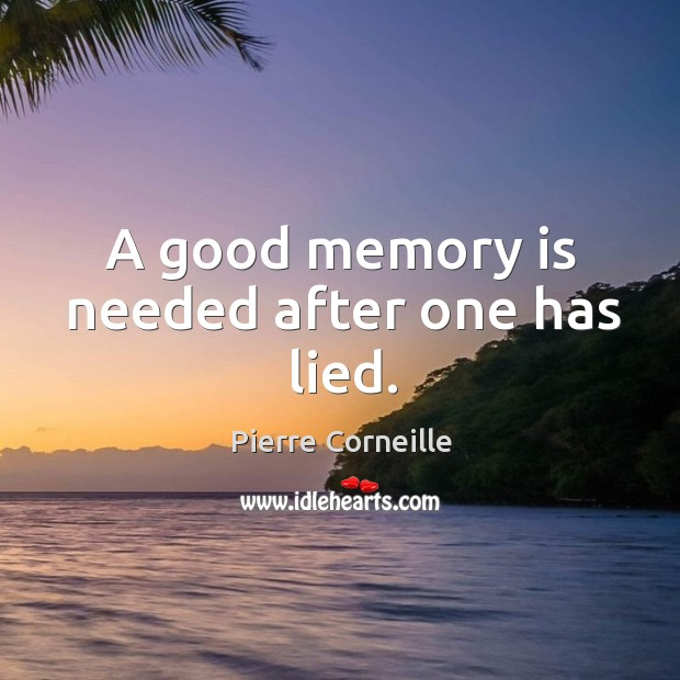 A good memory is needed after one has lied. Image