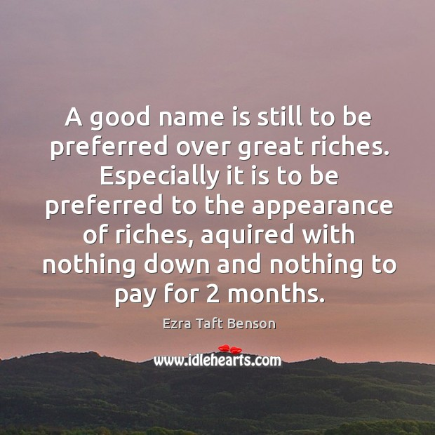 Image, A good name is still to be preferred over great riches. Especially