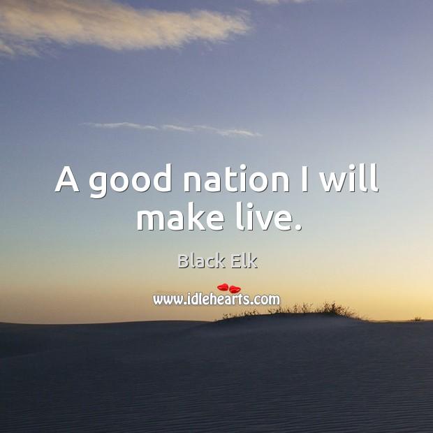 A good nation I will make live. Image