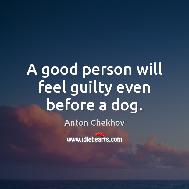 Image, A good person will feel guilty even before a dog.