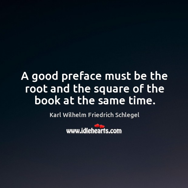 A good preface must be the root and the square of the book at the same time. Image
