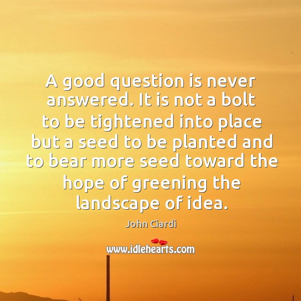 A good question is never answered. Image