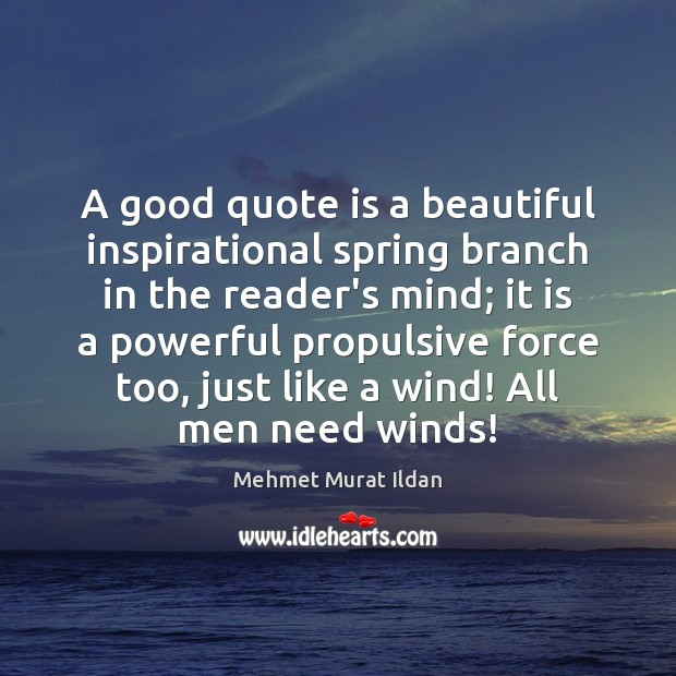 A good quote is a beautiful inspirational spring branch in the reader's Image