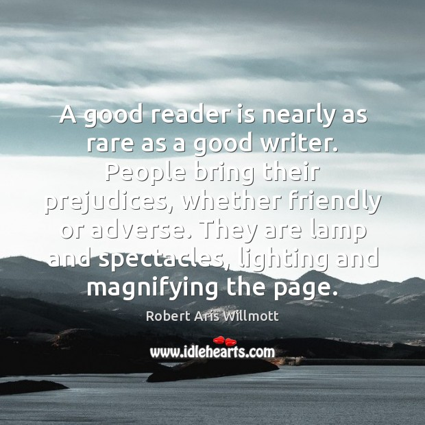 A good reader is nearly as rare as a good writer. People Image