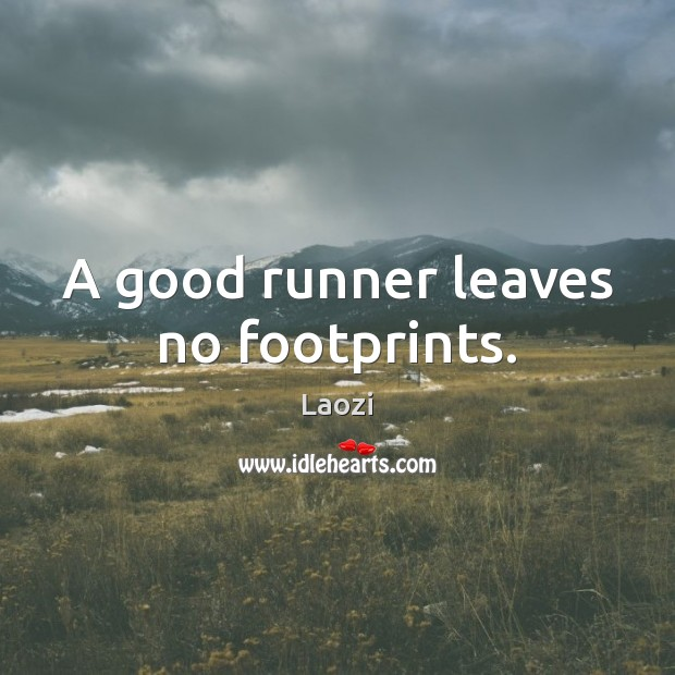 Image, A good runner leaves no footprints.