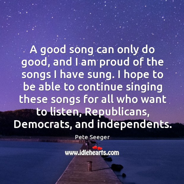 A good song can only do good, and I am proud of Image
