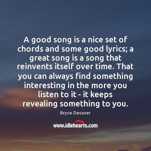 Image, A good song is a nice set of chords and some good
