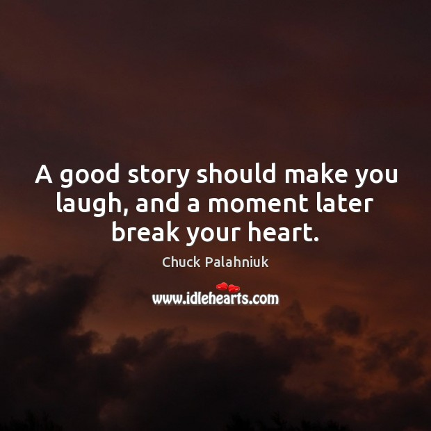 A good story should make you laugh, and a moment later break your heart. Image