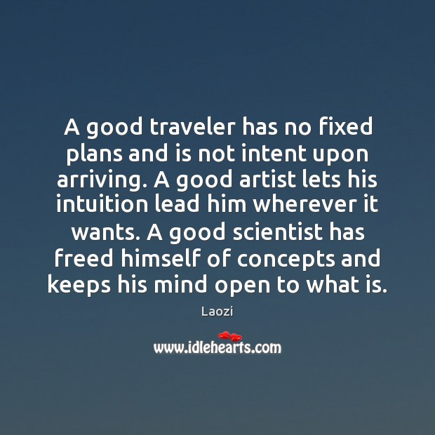 Image, A good traveler has no fixed plans and is not intent upon