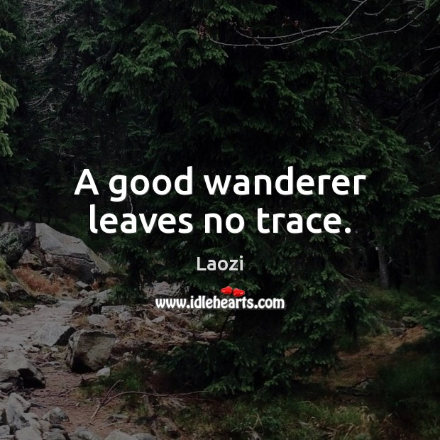 Image, A good wanderer leaves no trace.