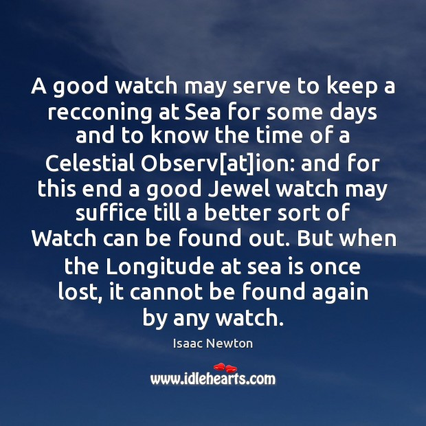 A good watch may serve to keep a recconing at Sea for Image