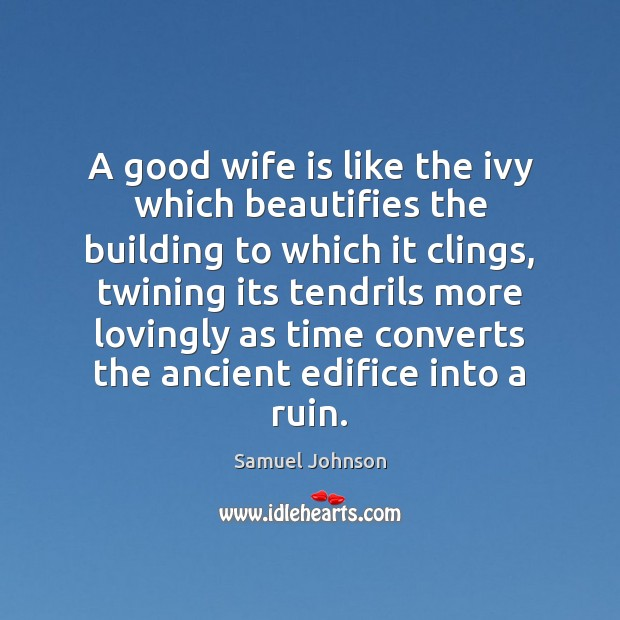 Image, A good wife is like the ivy which beautifies the building to