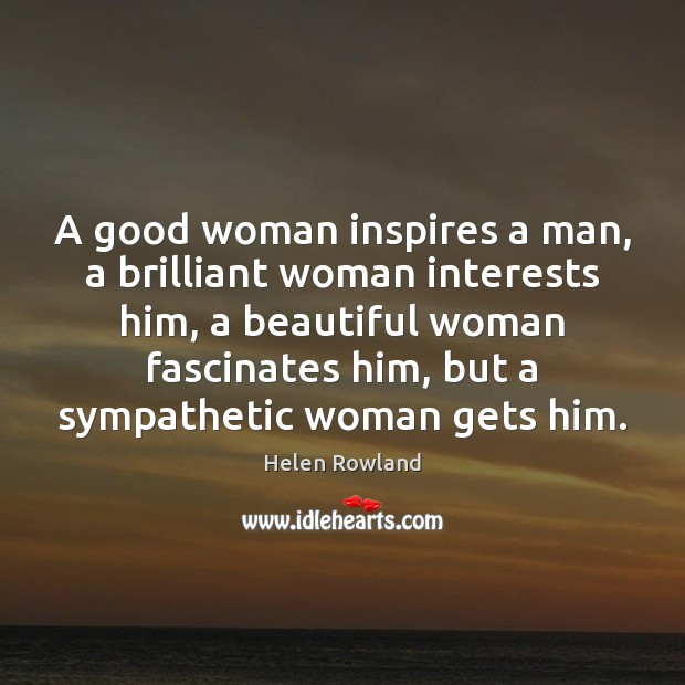 A good woman inspires a man, a brilliant woman interests him, a Women Quotes Image