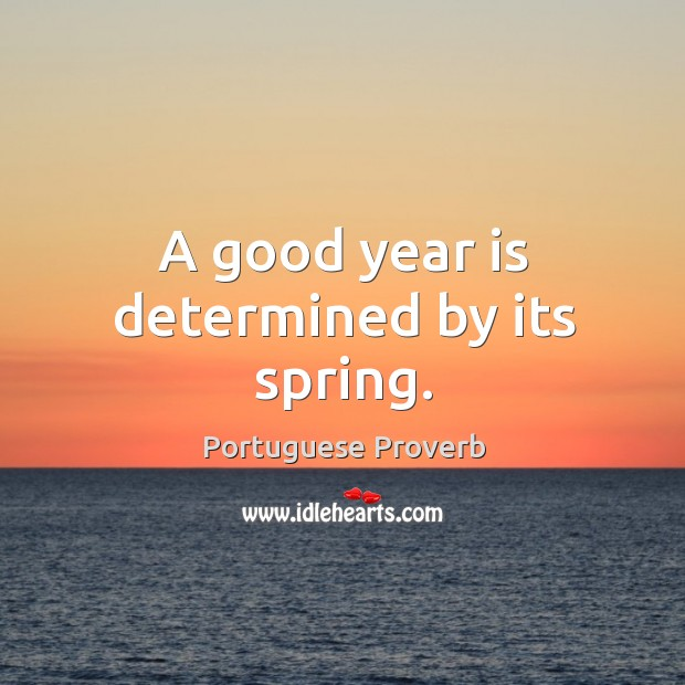 Image, A good year is determined by its spring.