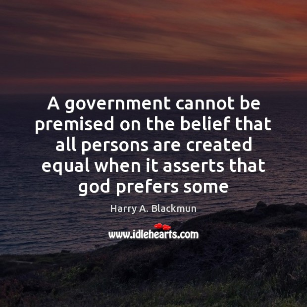 Image, A government cannot be premised on the belief that all persons are