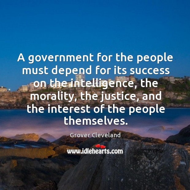A government for the people must depend for its success on the intelligence Image