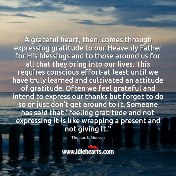 A grateful heart, then, comes through expressing gratitude to our Heavenly Father Image