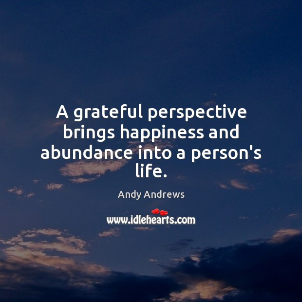 Image, A grateful perspective brings happiness and abundance into a person's life.