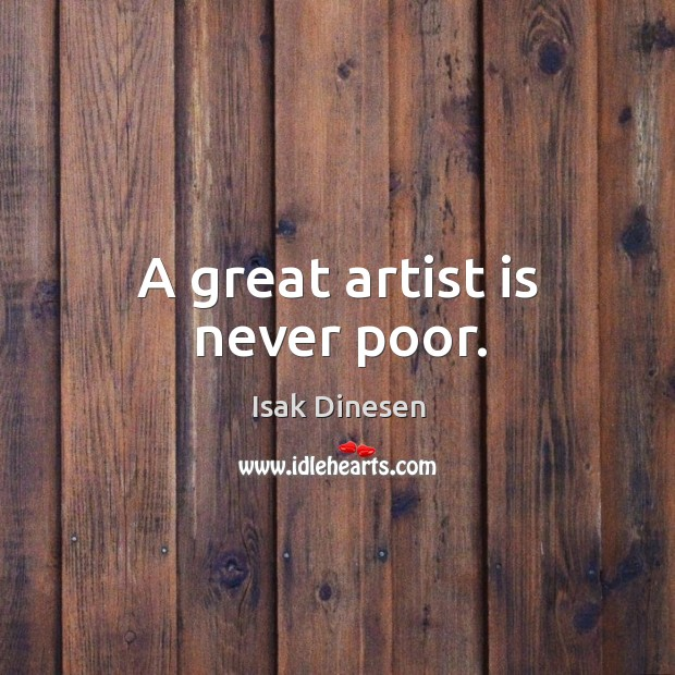Image, A great artist is never poor.