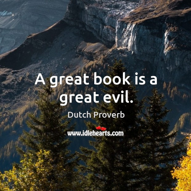 A great book is a great evil. Image