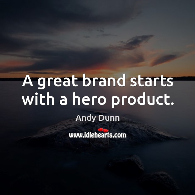 Image, A great brand starts with a hero product.